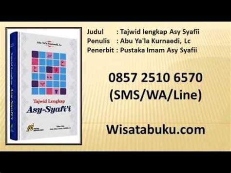 Tajwid Lengkap Asy Syafii 1 tajwid lengkap asy syafii abu ya la kurnaedi lc pustaka