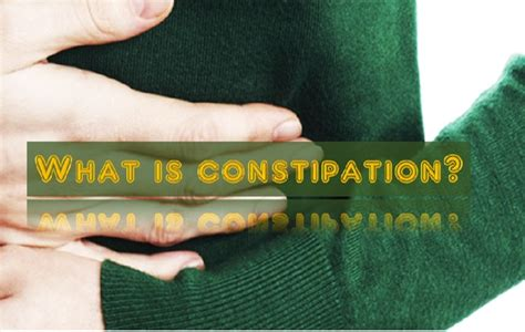 what to do when your is constipated what is constipation healthylife werindia