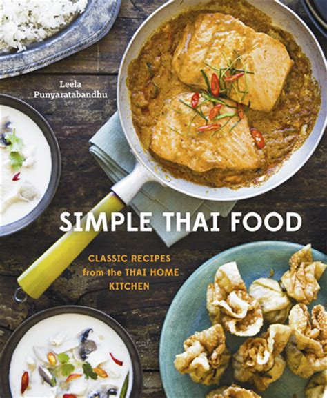 classic eats cookbook authentic recipes from the state of books simple thai food classic recipes from the thai home kitchen