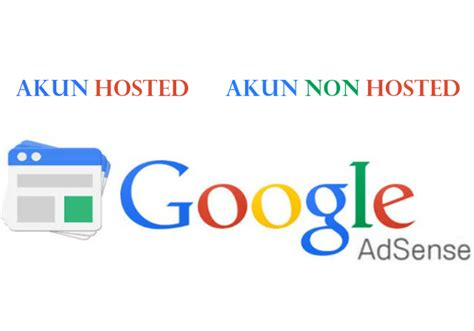 adsense hosted dan non hosted perbedaan mengenai akun adsense hosted dan non hosted
