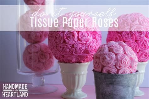 Make Tissue Paper Roses - diy tissue paper roses handmade in the heartland