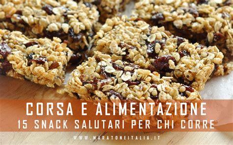 alimentazione e corsa corsa e alimentazione 15 snack salutari maratone in italia