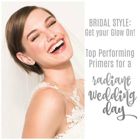 Get Your Glow On by Bridal Style Get Your Glow On Top Performing Primers For
