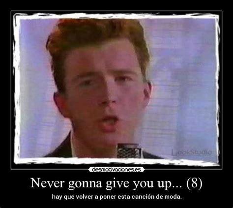 imagenes never give up never gonna give you up 8 desmotivaciones
