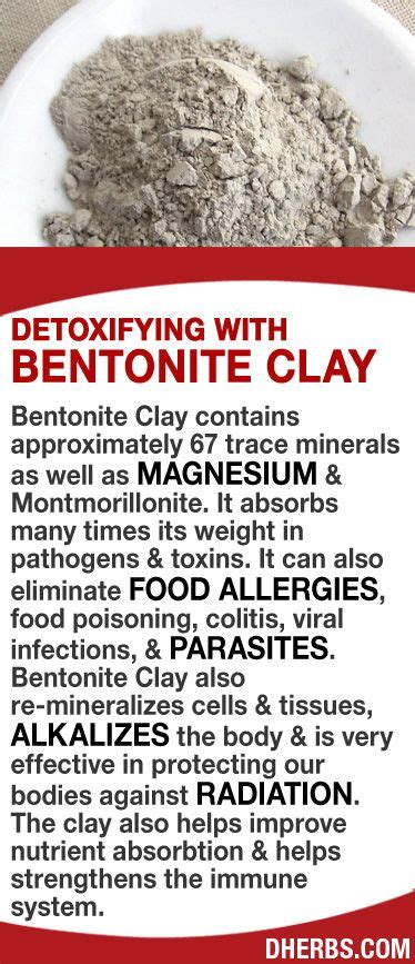 Bentonite Clay Detox Parasites by Bentonite Clay Contains Approximately 67 Trace Minerals As