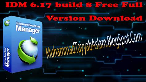 internet download manager free download full version muhammad niaz mr muhammad tayyab aslam internet download manager latest