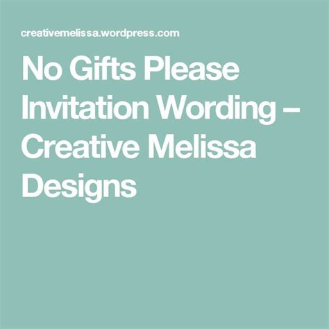 No Gifts Please Invitation Wording ? Creative Melissa