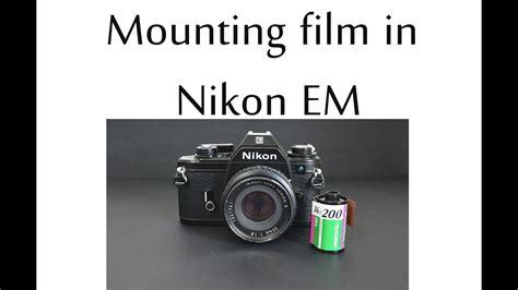 load film  nikon em film camera youtube