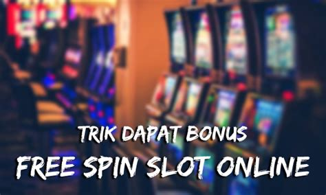 trik  bonus  spin slot  agen idn slot  terpercaya situs idnplay