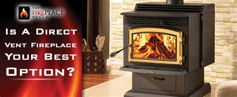 what is a direct vent fireplace is a direct vent fireplace the best option