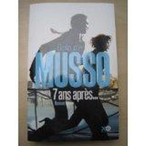 Resume 7 Ans Apres Musso by 7 Ans Apr 232 S Guillaume Musso Occasion Livre Ebay