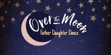 moon river father daughter dance 2nd annual father daughter dance quot over the moon quot kcis 630