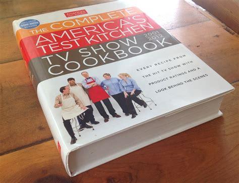 America S Test Kitchen Cookbook by America S Test Kitchen Follow Up Domestocrat
