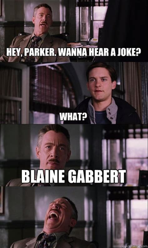 Blaine Gabbert Meme - hey parker wanna hear a joke what blaine gabbert jj jameson