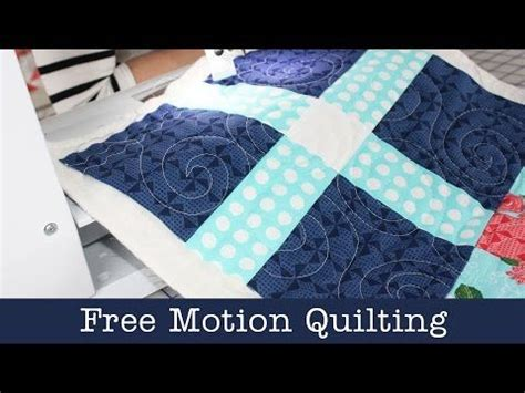 free motion quilting tutorial youtube free motion basics easy quilting instruction with rob
