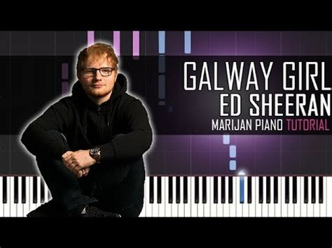 tutorial piano ed sheeran how to play ed sheeran galway girl piano tutorial