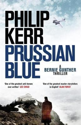 prussian blue bernie gunther 1784296481 prussian blue by philip kerr waterstones