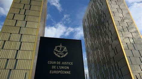 Sede Della Corte Di Giustizia Europea by Per La Corte Di Giustizia Dell Unione Europea La