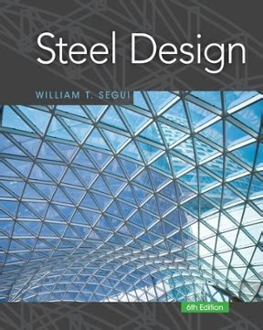 Steel Design 6th Edition Rent 9781337094740 Chegg Com