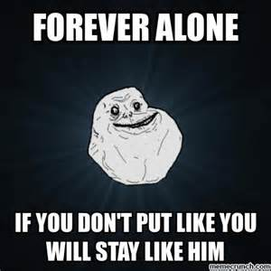 Alone Meme - work forever alone pictures to pin on pinterest pinsdaddy