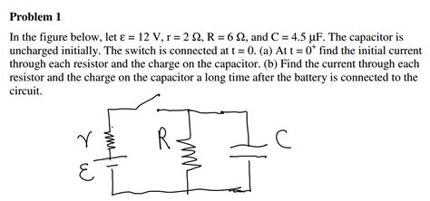 a capacitor c is initially uncharged at time t 0 in the figure below let 12 v r 2 r 6 chegg