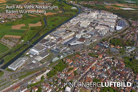 Audi Neckersulm by Audi Ag Werk Neckarsulm Von S 252 Dosten Luftaufnahme