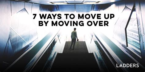 7 ways to move up by moving ladders business news career advice