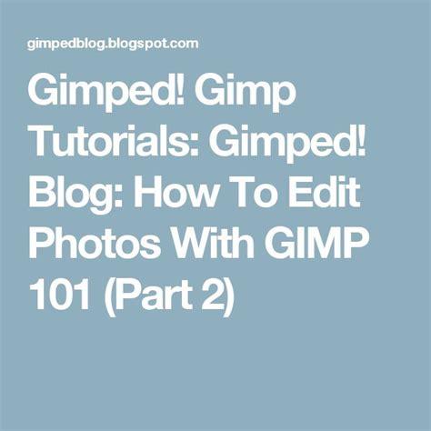 gimp tutorial editing photo 202 best gimp images on pinterest gimp tutorial ap