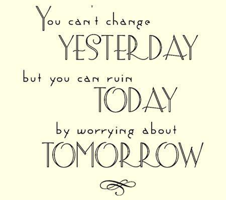 change yesterday    ruin today