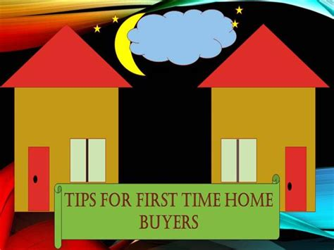 tips for time home buyers authorstream