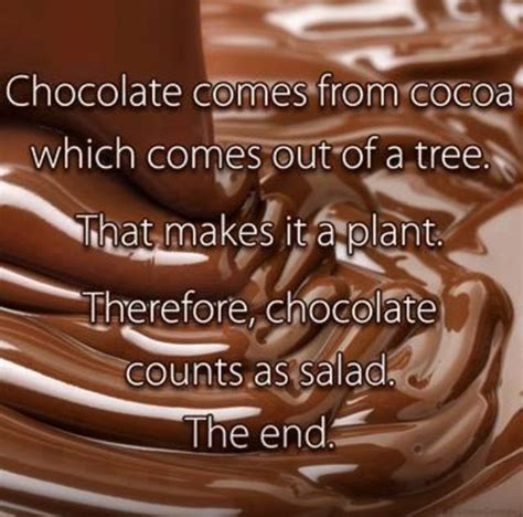 chocolate quotes chocolate is a vegetable quotes