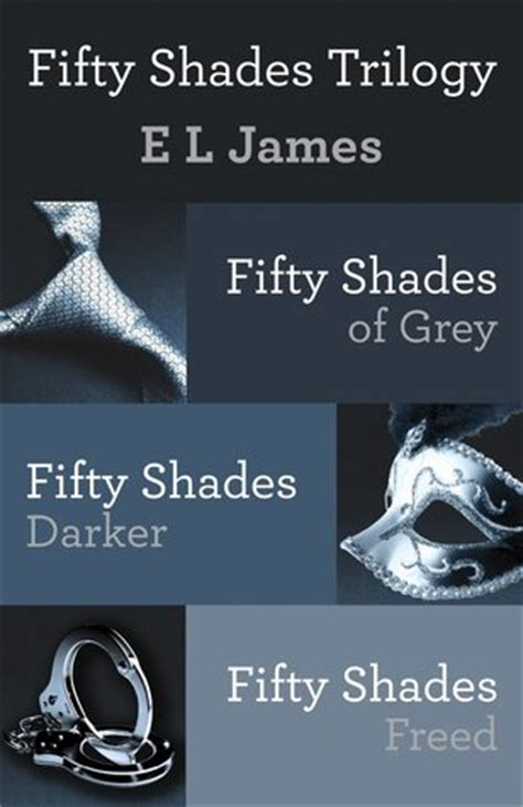 fifty shades of grey author fifty shades trilogy fifty shades 1 3 by e l james