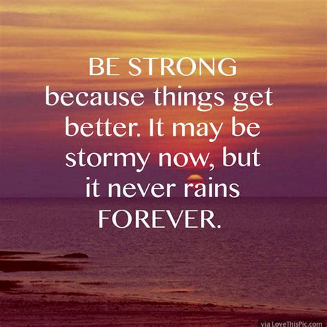 how to get to a better be strong because things will get better pictures photos