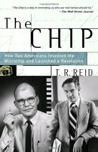 4 who invented the integrated circuit or microchip the chip how two americans invented the microchip and launched a revolution electronics
