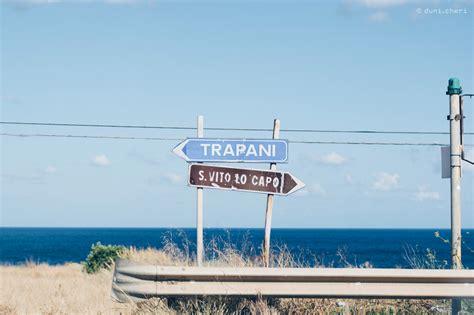 Mit Dem Auto Nach Italien Tipps by Sizilien Tipps Roadtrip Italien Nach San Vito Lo Capo