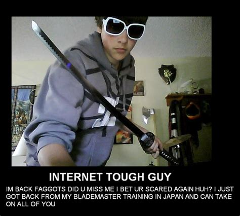 Internet Guy Meme - image 286879 internet tough guy know your meme