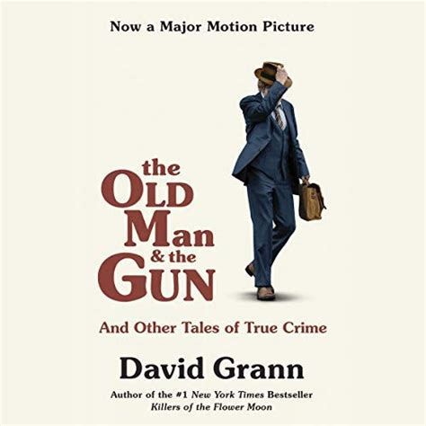 429203 the old man the the old man and the gun audiobook by david grann