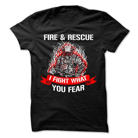 Fire And Rescue I Fight What You Fear Black T Shirt & Hoodie