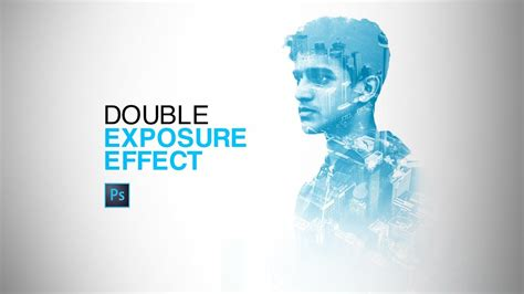 double exposure tutorial nederlands double exposure effect photoshop cc tutorial youtube