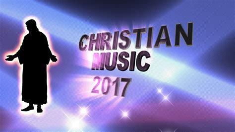 song christian 2017 christian christian 2018 christian