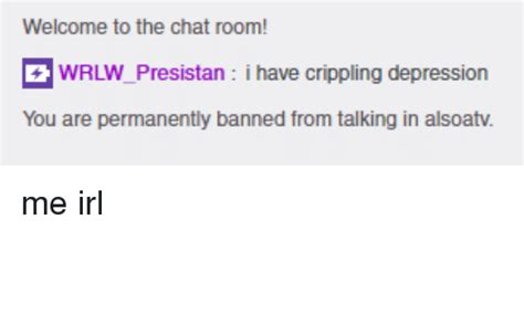 Depression Chat Room Free by Welcome To The Chat Room D Wrlw Presistan Crippling