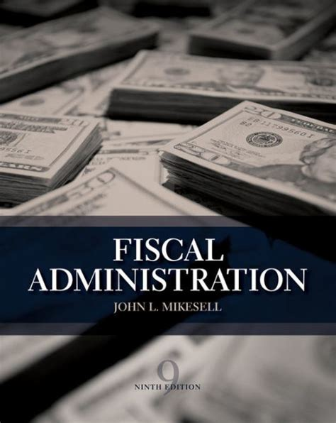 fiscal administration edition 9 by mikesell 2901133594801 hardcover barnes noble 174