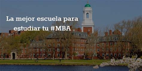 Mba Louisiana by La Mejor Escuela De Negocios Para Tu Mba