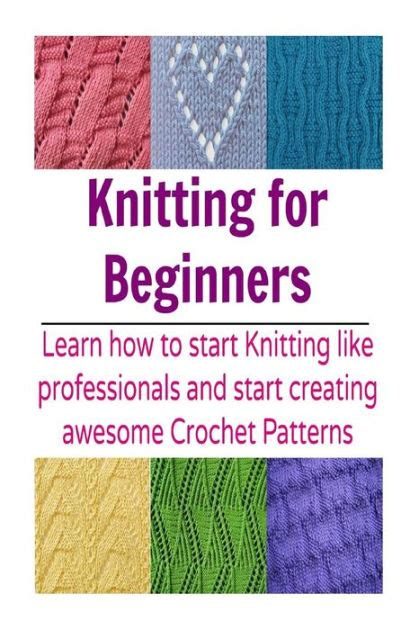 learn knitting patterns for beginners knitting for beginners learn how to start knitting like