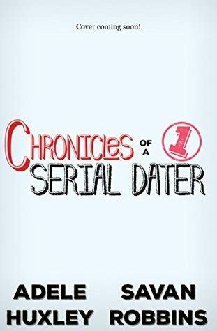 chronicles of a serial dater books chronicles of a serial dater book 1 a new