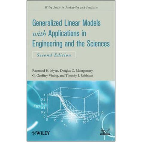 generalized linear models with applications in engineering and the sciences generalized linear models raymond h myers 9780470454633