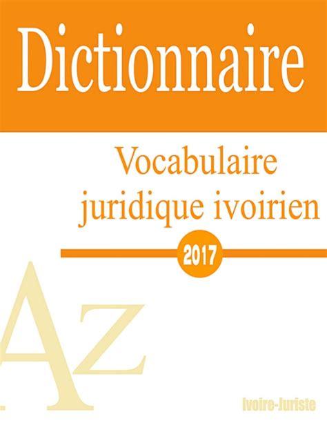 vocabulaire juridique extrait vocabulaire juridique ivoirien