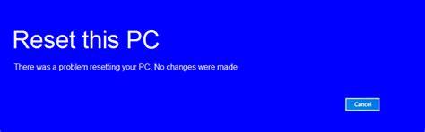 windows resetting error the windows 10 reset this pc restore option will fail when