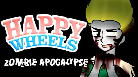happy wheels zombies full version happy wheels zombie apocalypse youtube