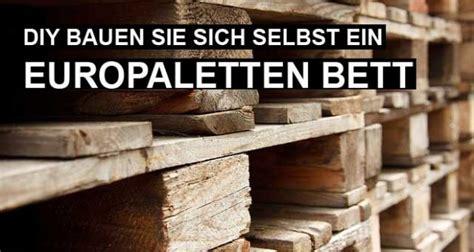 Bett Aus Europaletten Selber Bauen 140x200 by Europaletten Bett Bauen Anleitung Zum Selbermachen